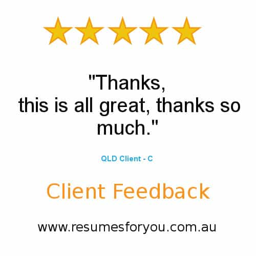 Resumes For You - Client Feedback - Resumes For You - QLD C