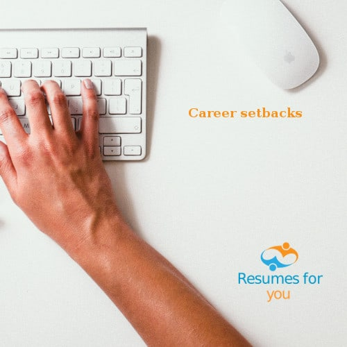 Resumes For You - Resumes For You - Career Setbacks - Resumes For You - Resume Services