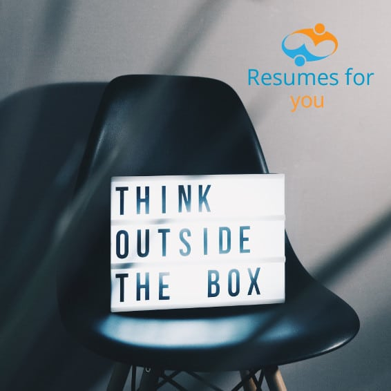 Resumes For You - Interviews, time to think outside the box